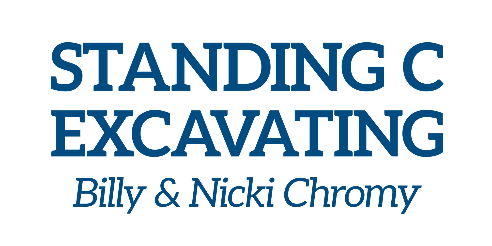 Standing C Excavating – Billy & Nicki Chromy